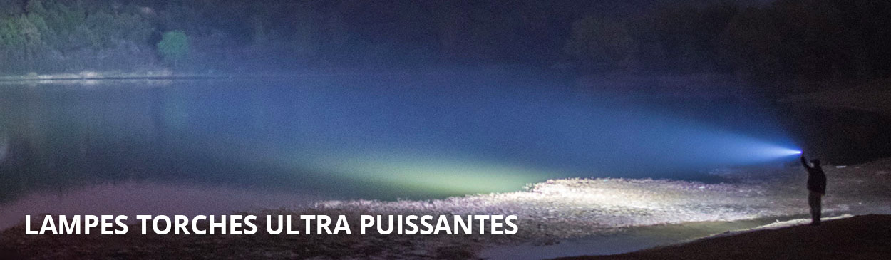 Lampes Torches ultra puissantes